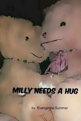 Milly Needs a Hug (Paperback): Evangeline Summer
