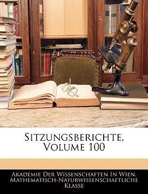 Sitzungsberichte, Volume 100 (English, German, Paperback): Der Wissenschaften in Wien Mat Akademie Der Wissenschaften in Wien...