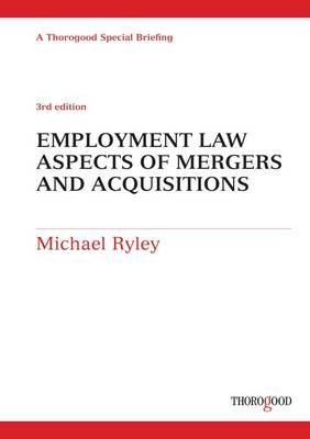 Employment Law Aspects of Mergers and Acquisitions (Spiral bound, 3rd Revised edition): Michael Ryley
