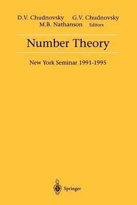Number Theory - New York Seminar 1991-1995 (Paperback, Softcover reprint of the original 1st ed. 1996): D.V. Chudnovsky, G.V....