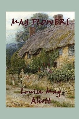 May Flowers (Paperback): Louisa May Alcott