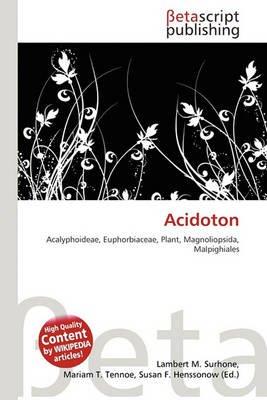 Acidoton (Paperback): Lambert M. Surhone, Mariam T. Tennoe, Susan F. Henssonow
