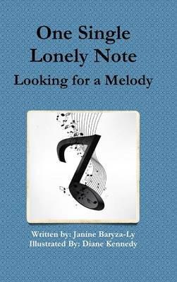 One Single Lonely Note (Hardcover): Janine Baryza-Ly