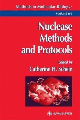 Nuclease Methods and Protocols. Methods in Molecular Biology, Volume 160 (Electronic book text): Catherine H Schein