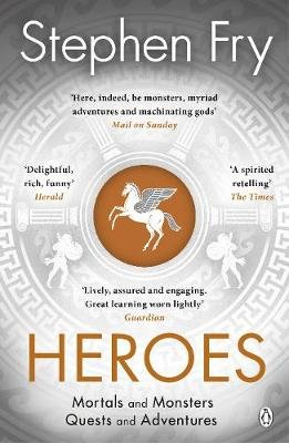 Heroes - Mortals and Monsters, Quests and Adventures (Paperback): Stephen Fry