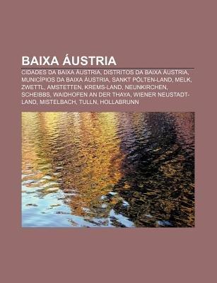 Baixa Austria - Cidades Da Baixa Austria, Distritos Da Baixa Austria, Municipios Da Baixa Austria, Sankt Polten-Land, Melk,...