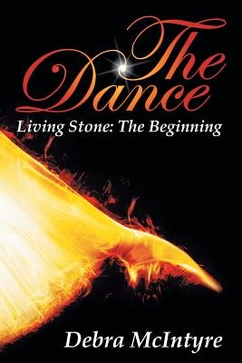 The Dance - Living Stone: The Beginning (Paperback): Debra Mcintyre