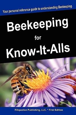 Beekeeping for Know-It-Alls (Paperback): For Know-It-Alls