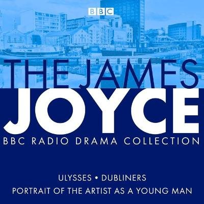The James Joyce BBC Radio Collection - Ulysses, A Portrait of the Artist as a Young Man & Dubliners (Standard format, CD,...