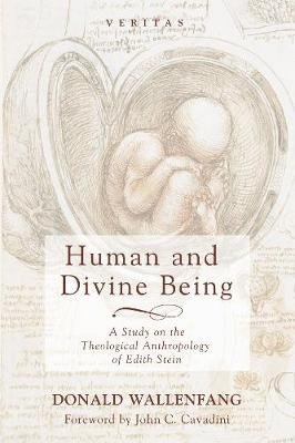Human and Divine Being (Paperback): Donald Wallenfang