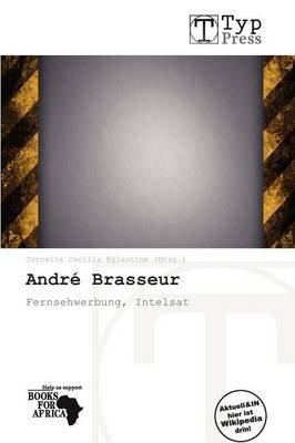 Andr Brasseur (German, Paperback): Cornelia Cecilia Eglantine