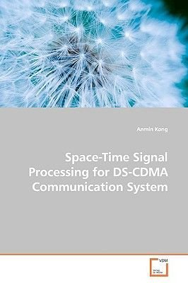Space-Time Signal Processing for DS-Cdma Communication System (Paperback): Anmin Kong