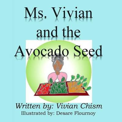 Ms. Vivian and the Avocado Seed (Paperback): Vivian Chism