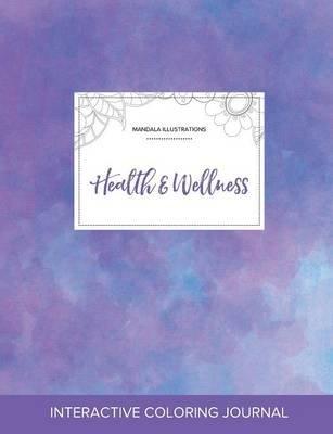 Adult Coloring Journal - Health & Wellness (Mandala Illustrations, Purple Mist) (Paperback): Courtney Wegner