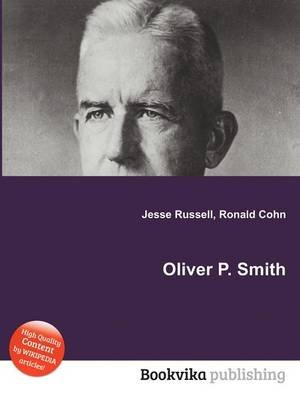 Oliver P. Smith (Paperback): Jesse Russell, Ronald Cohn
