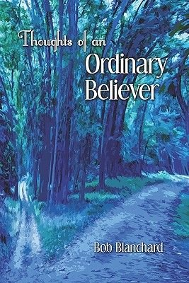 Thoughts of an Ordinary Believer (Paperback): Bob Blanchard