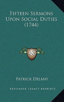 Fifteen Sermons Upon Social Duties (1744) (Hardcover): Patrick Delany