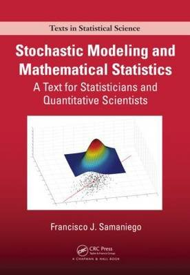 Stochastic Modeling and Mathematical Statistics - A Text for Statisticians and Quantitative Scientists (Hardcover, New):...
