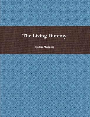 The Living Dummy (Pamphlet): Jordan Mazzola