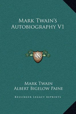 Mark Twain's Autobiography V1 (Hardcover): Mark Twain