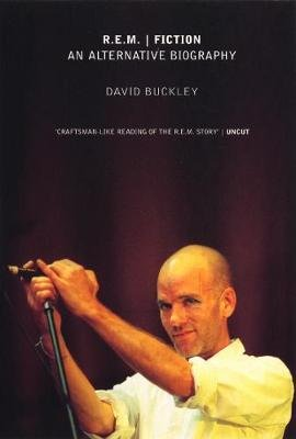R.E.M. | Fiction: An Alternative Biography (Electronic book text): David Buckley
