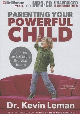 Parenting Your Powerful Child - Bringing an End to the Everyday Battles (MP3 format, CD): Kevin Leman