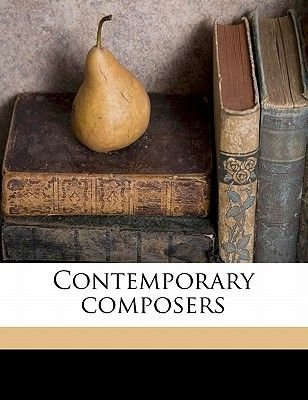 Contemporary Composers (Paperback): Daniel Gregory Mason