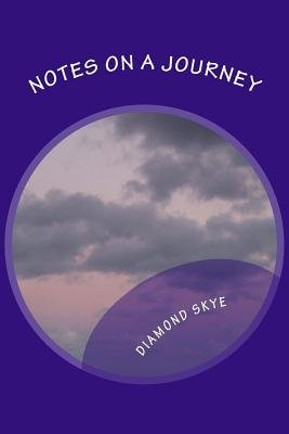 Notes on a Journey (Paperback): Diamond Skye