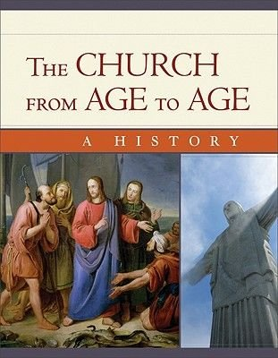The Church from Age to Age - A History from Galilee to Global Christianity (Paperback): Edward A. Engelbrecht