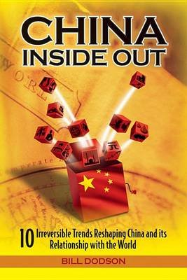 China Inside Out - 10 Irreversible Trends Reshaping China and its Relationship with the World (Electronic book text, 1st...
