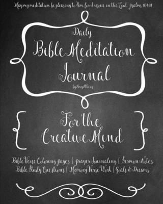 A Daily Bible Meditation Journal for Creative Minds (Paperback): Amy Atkins