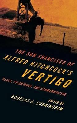 San Francisco of Alfred Hitchcock's Vertigo (Electronic book text): Douglas A. Cunningham