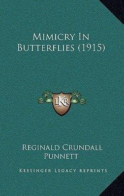 Mimicry in Butterflies (1915) (Hardcover): Reginald Crundall Punnett