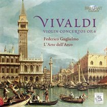 Various Artists - Vivaldi: Violin Concertos, Op. 6 (CD): Antonio Vivaldi, Larte Dell Arco, Federico Guglielmo