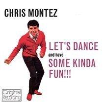 Chris Montez - Let's Dance and Have Some Kinda Fun!!! (CD): Chris Montez
