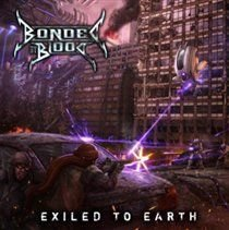 Bonded By Blood - Exiled to Earth (CD): Bonded By Blood