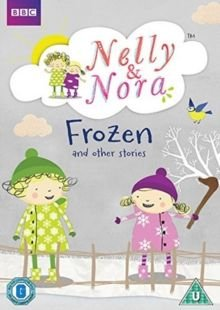 Nelly and Nora: Frozen and Other Stories (DVD): Clodagh Kane, Aoibhinn McAuley, Ardal O'Hanlon, Linda Teehan, Paul Tylak,...