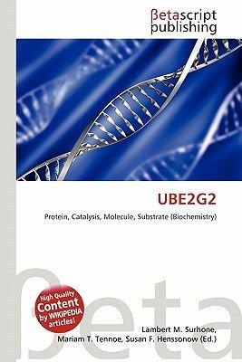 Ube2g2 (Paperback): Lambert M. Surhone, Mariam T. Tennoe, Susan F. Henssonow