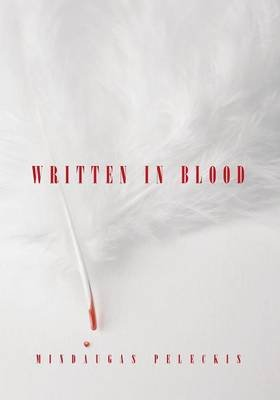 Written in Blood (Paperback): Mindaugas Peleckis
