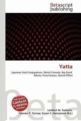 Yatta (Paperback): Lambert M. Surhone, Mariam T. Tennoe, Susan F. Henssonow