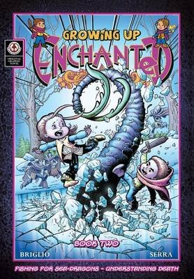 Growing Up Enchanted, 2 - Fishing for Sea Dragons - Understanding Death (Paperback): Jack Briglio