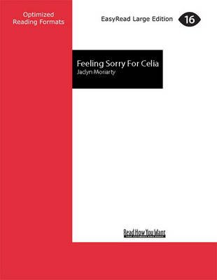 Feeling Sorry for Celia (Large print, Paperback, Large type edition): Jaclyn Moriarty