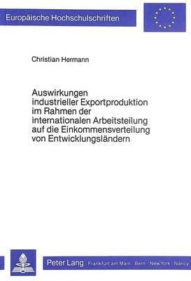Auswirkungen Industrieller Exportproduktion Im Rahmen Der Internationalen Arbeitsteilung Auf Die Einkommensverteilung Von...