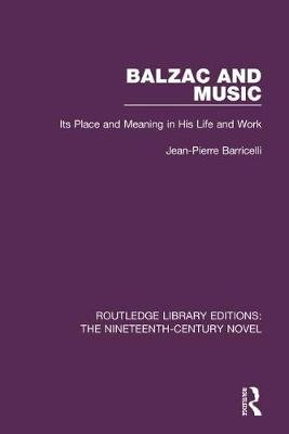 Balzac and Music - Its Place and Meaning in His Life and Work (Electronic book text, 1st edition): Jean-Pierre Barricelli