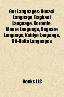Gur Languages - Kusaal Language, Dagbani Language, Koromfe, Moore Language, Dagaare Language, Kabiye Language, Oti-VOLTA...