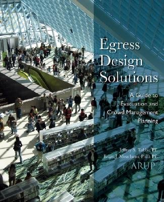 Egress Design Solutions - A Guide to Evacuation and Crowd Management Planning (Hardcover): Jeffrey Tubbs, Brian Meacham