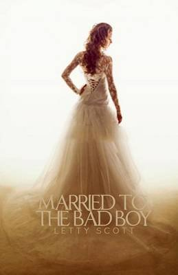 Married to the Bad Boy (Paperback): Letty Scott