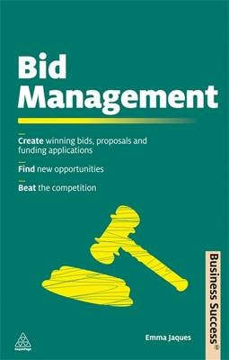Bid Management - Create Winning Bids Proposals and Funding Applications Find New Opportunities Beat the Competition...