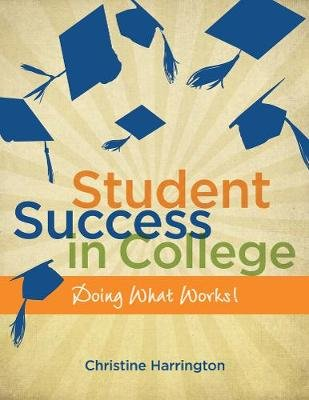 Student Success in College - Doing What Works! (Paperback, New): Christine Harrington