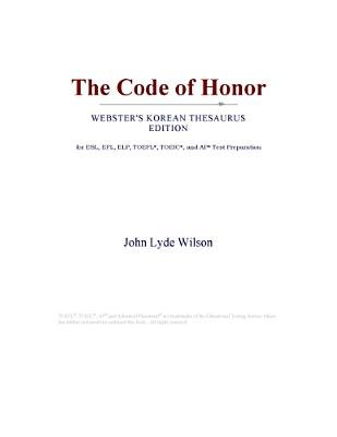 The Code of Honor (Webster's Korean Thesaurus Edition) (Electronic book text): Inc. Icon Group International